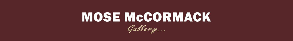 Mose McCormack Gallery
